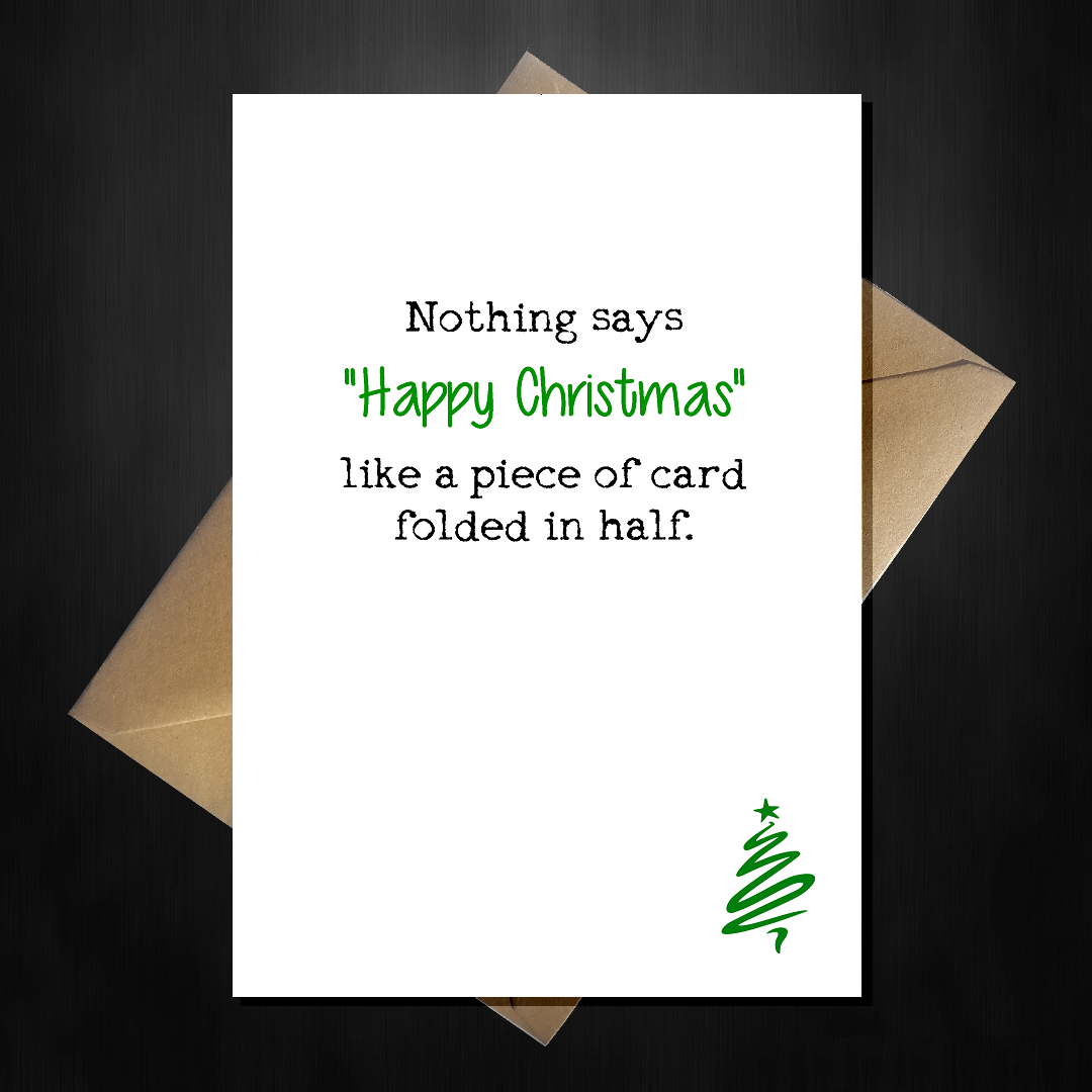 Funny Christmas Card - It\'s Just a Piece of Card folded in half ...