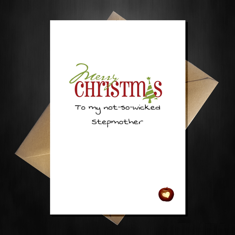 Funny Christmas Card - Happy Xmas to my not-so-wicked Stepmother