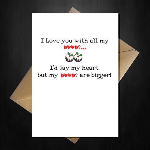 Rude Christmas Card for Boyfriend - I Love You with all my....Boobs!