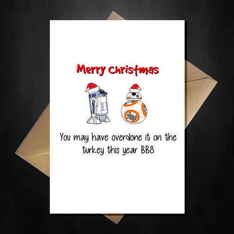 Funny STAR WARS Christmas Card - R2D2 thinks BB8 may have eaten too much