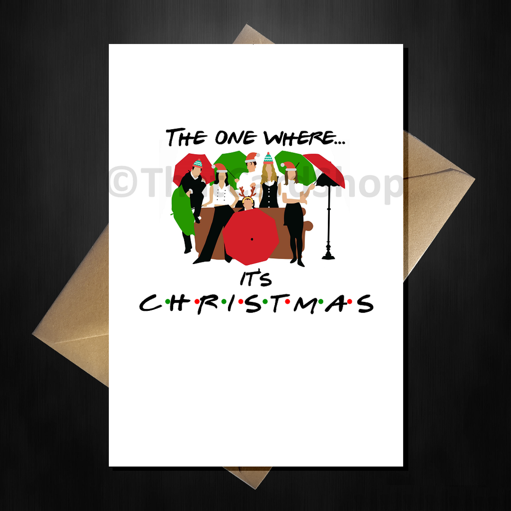 Friends TV Show Xmas Card - The one where it's Christmas! - That Card Shop