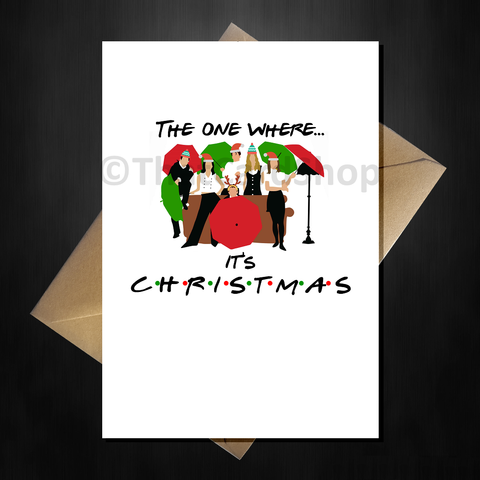 Friends TV Show Xmas Card - The one where it's Christmas!