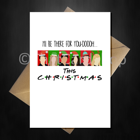 Funny Friends TV Show Christmas Card - I'll be there for you!