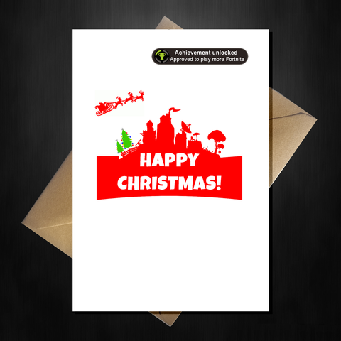 Fortnite Christmas Card - Approved to play more!