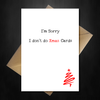 Funny Christmas Card - Sorry I don't do Xmas Cards - That Card Shop