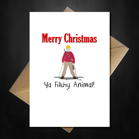 Funny Home Alone Christmas Card - Ya Filthy Animal