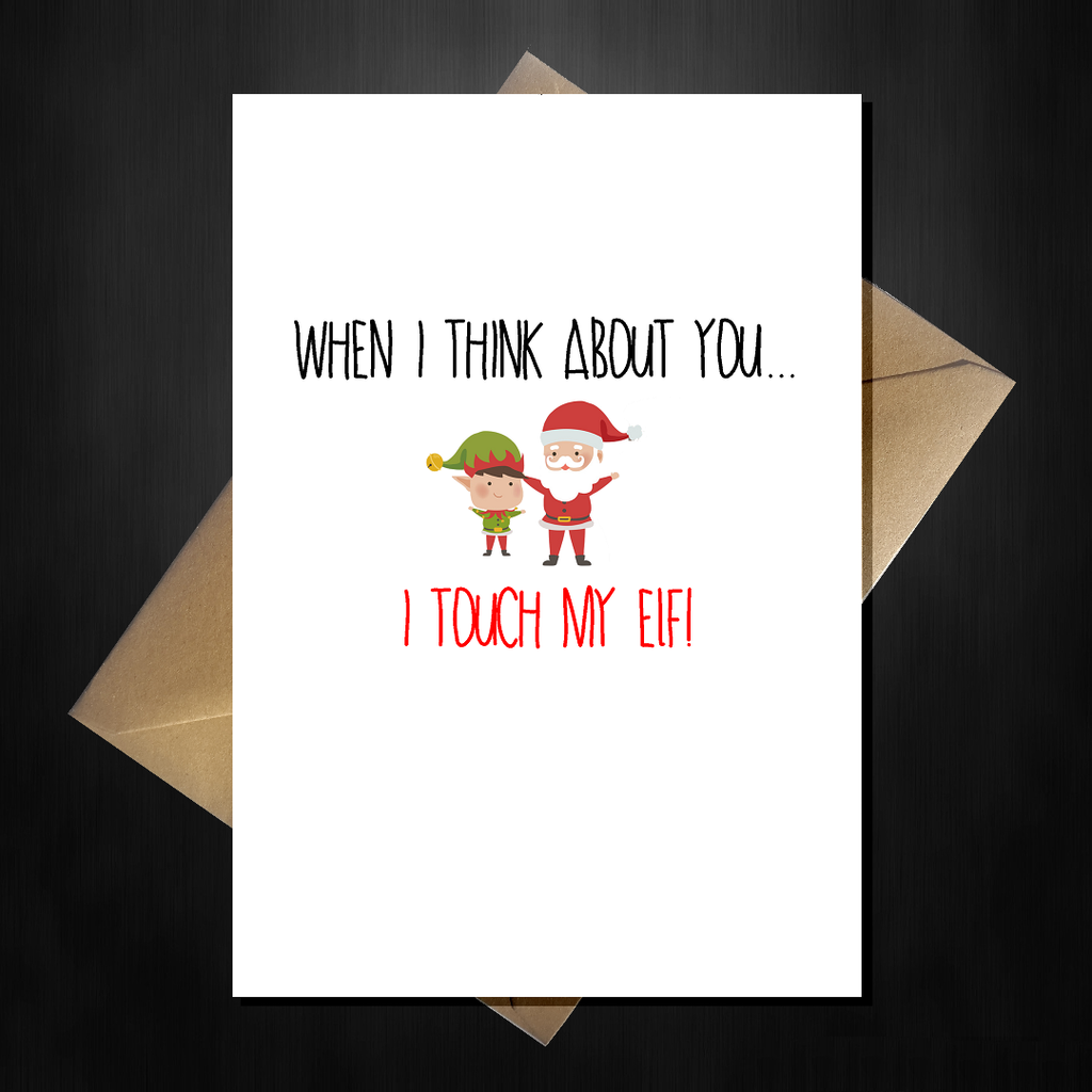 Rude Christmas Card for Boyfriend/Girlfriend - You make me wanna touch my elf - That Card Shop