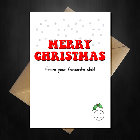 Funny Christmas Card for your Parents Mum/Dad - From your Favourite Child