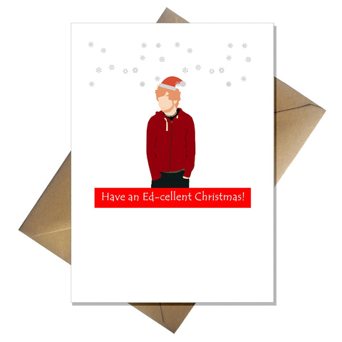 Ed Sheeran Christmas Card - Have an Ed-cellent Xmas! Joke Pun Lovers Card