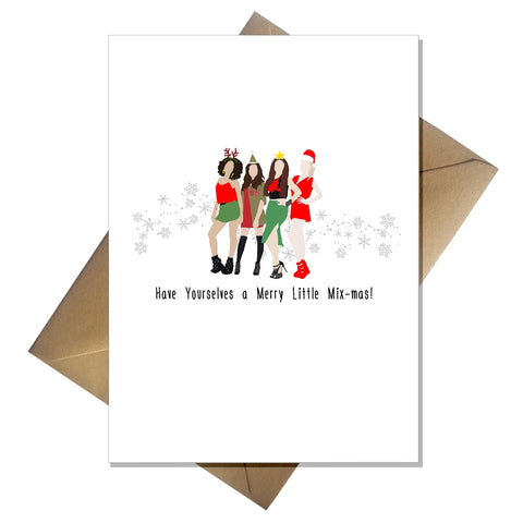 Little Mix Christmas Card - Funny Have Yourselves a Merry Little Mix-mas