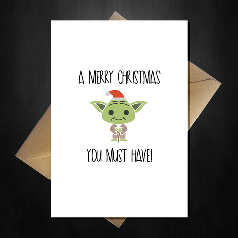 "Funny Star Wars Christmas Card - Cute Yoda says ""A Merry Christmas You Must Have"""