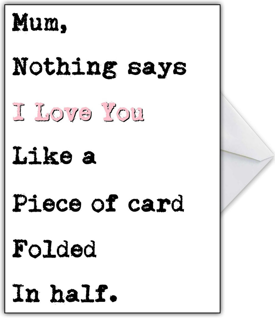 "Funny Mothers Day Card ""It's just a piece of card!"" - That Card Shop"