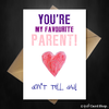 Funny Mothers Day Card - You're my favourite parent,  Don't tell dad! - That Card Shop