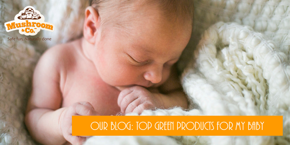 Top Green Products for My baby