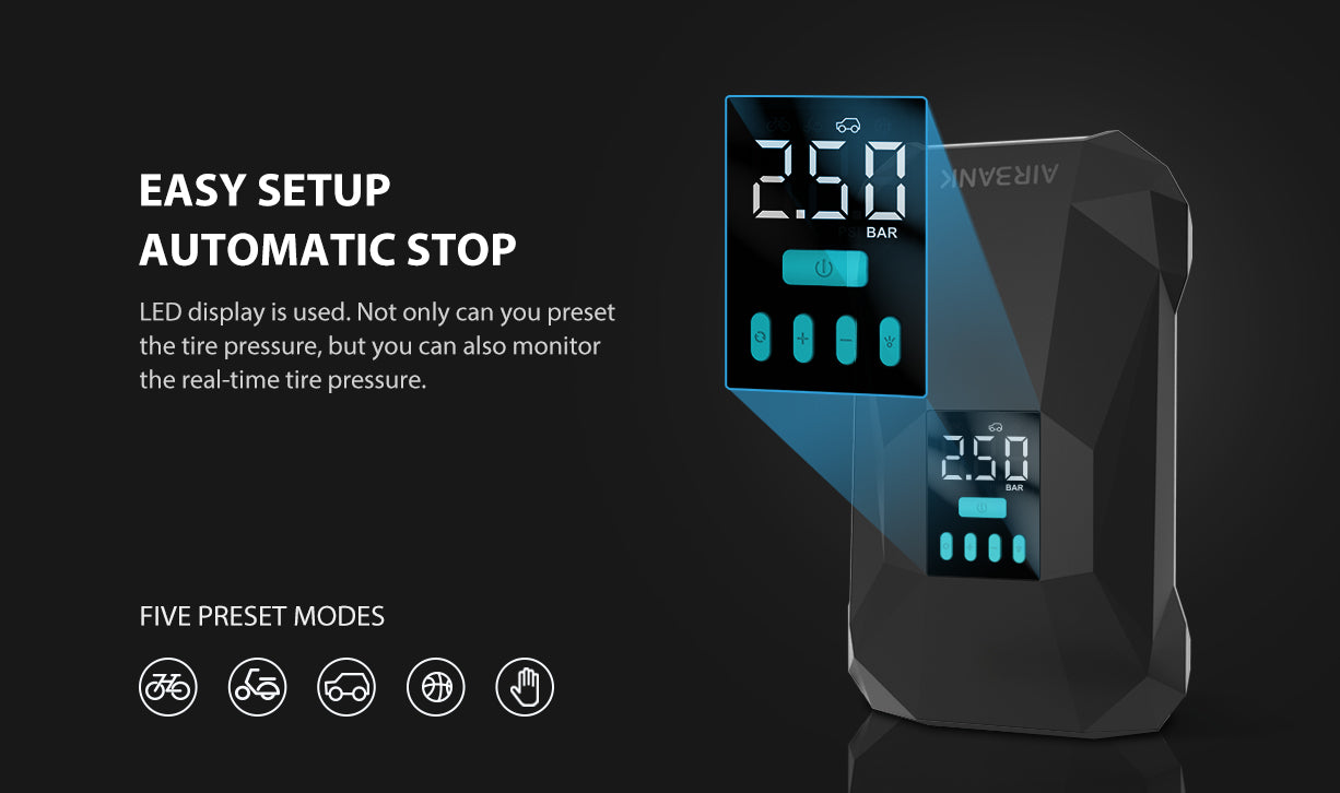 Easy Setup, Automatic Stop  LED display is used. Not only can you preset the tire pressure, but you can also monitor the real-time tire pressure.