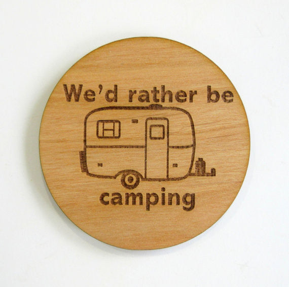 We'd Rather Be Camping Fiberglass Trailer Magnet