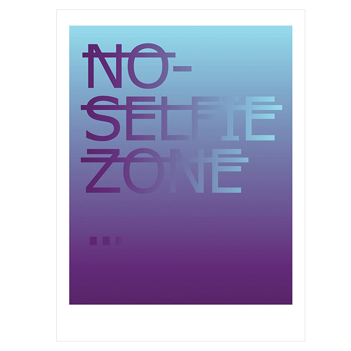 "RERO presents Time-Limited Edition Print ""NO SELFIE ZONE..."""
