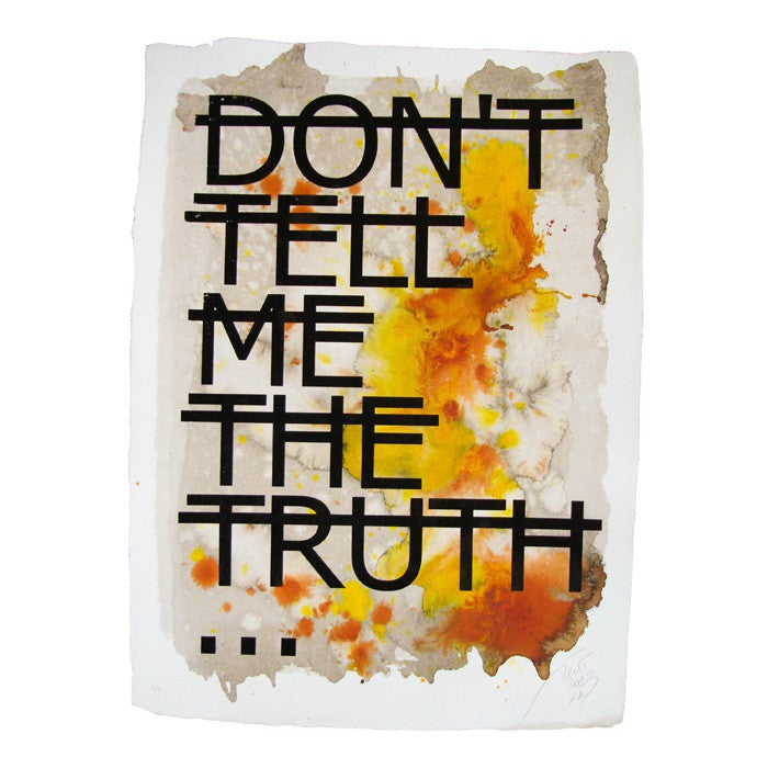 Untitled (Don't Tell Me The Truth...) Edition 8 of 8