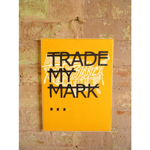 Untitled (TRADE MY MARK...) - Yellow