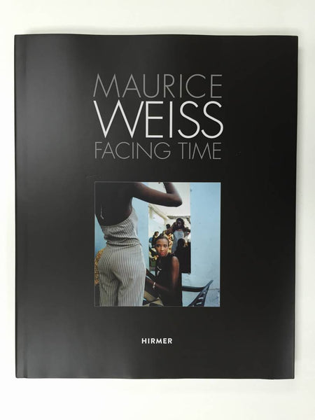 Maurice Weiss: Facing Time