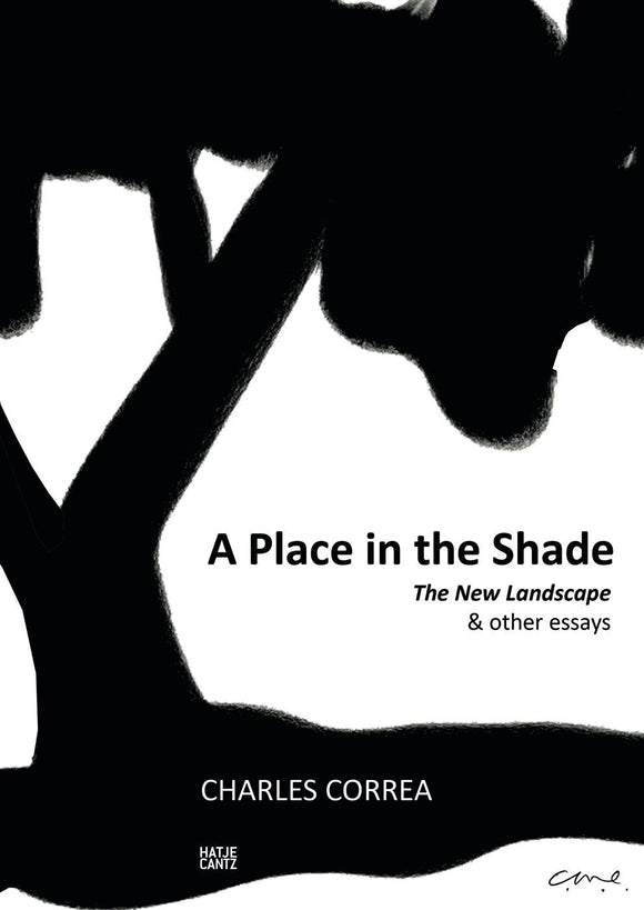 Charles Correa: A Place in the Shade The New Landscape & Other Essays