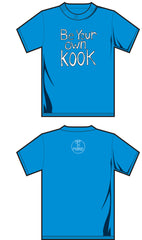 Be Your Own Kook T-Shirt