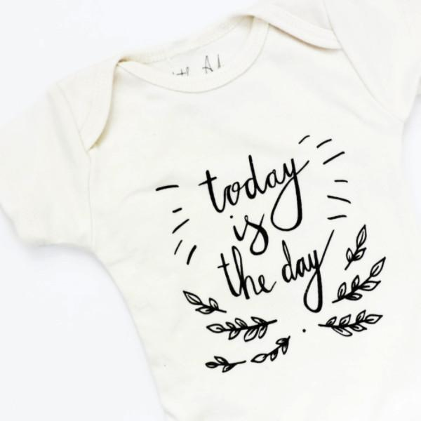 """Today is the Day"" Onesie"