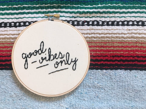 Good Vibes Only Embroidery Hoop Art - Little Adi + Co.