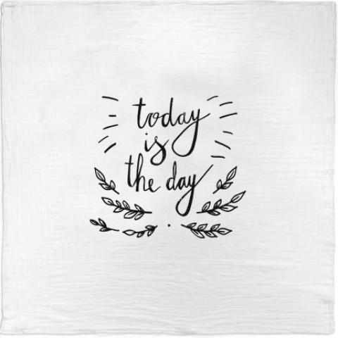 """Today is the Day"" Muslin Swaddle"