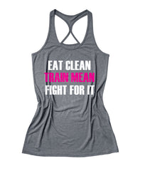 Eat clean train mean fight for it Women's Fitness Tank Top -X 048
