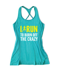 I run to burn off the crazy Women's Running Tank Top -X 1040