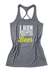 I run because I really like beer Women's Running Tank Top -X 1056