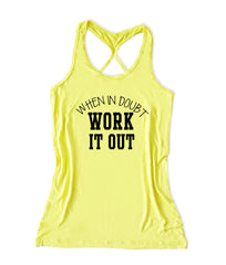 When in doubt work it out Women's workout Fitness Tank Top -X 1103