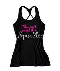 This ain't sweat it's sparkle Women's workout Fitness Tank Top -X 1138