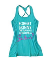 Forget skinny I'm training to become a badass Women's workout Lift Crossfit Tank Top -X 1147
