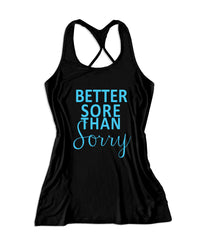 Better sore than sorry Women's workout Fitness Tank Top -X 1149