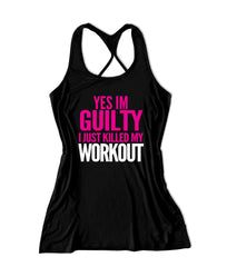 Yes im guilty I just killed my workout Women's Fitness Tank Top -X 232
