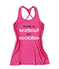 I'm here to workout not socialize funny workout tank top -X 336