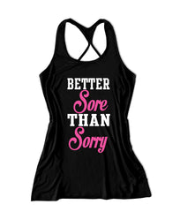 Better sore than sorry Workout tank top with funny saying-X 389