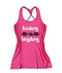 Today is the leg day funny gym shirt -X 435