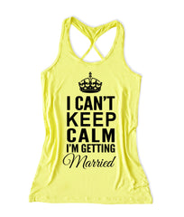 I can't keep calm I'm getting married bride workout tank top -X 470
