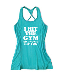 I hit the gym so I won't hit you Women's Fitness Tank Top -X 522