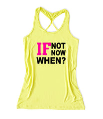 If not if now when Women's Fitness Tank Top -X 549