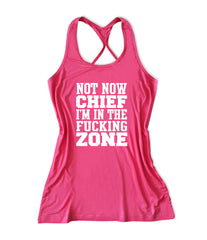 Not now chief I'm in the fucking zone Women's Fitness Tank Top -X 556