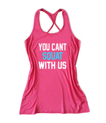 You cant squat with us Women's Lift Crossfit Tank Top -X 558