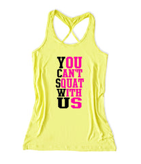 You can't squat with us Women's Lift Crossfit Tank Top -X 574