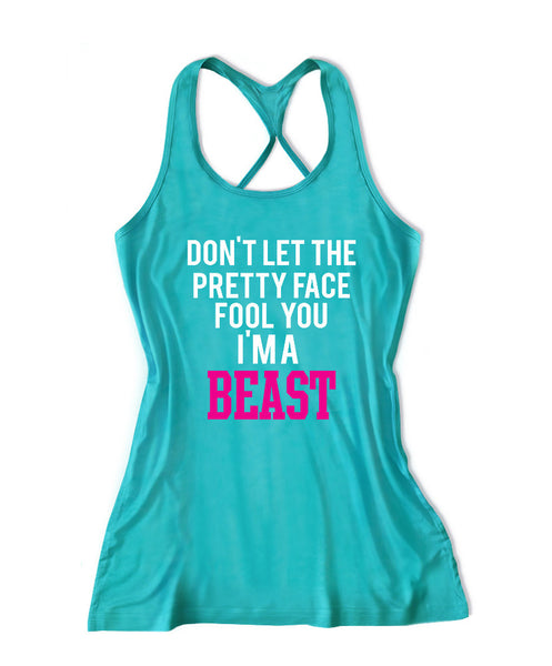 Don't let the pretty face fool you I'm a beast Women's Fitness Tank Top -X 652