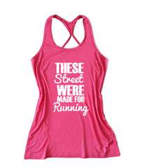 These street were made for running Women's Running Tank Top -X 768