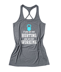 If you are not hurting you are not working Women's Fitness Tank Top -X 793