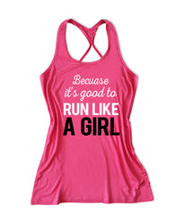 Because it's good to run like a girl Women's Running Tank Top -X 798